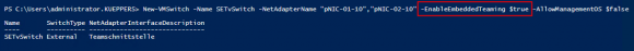Switch Embedded Teaming konfigurieren mit dem PowerShell-Cmdlet New-VMSwitch.
