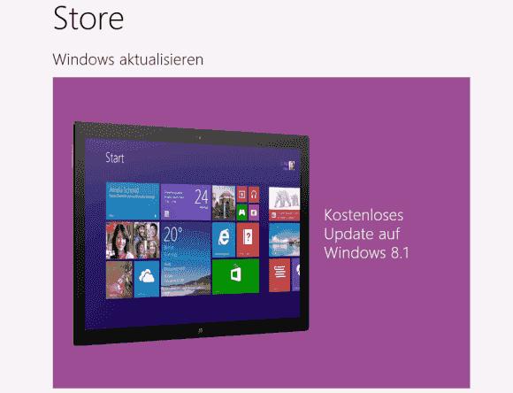 Das Upgrade von Windows 8 auf 8.1 erfolgt nur bei OEM- und Retail-Versionen über den Windows Store.