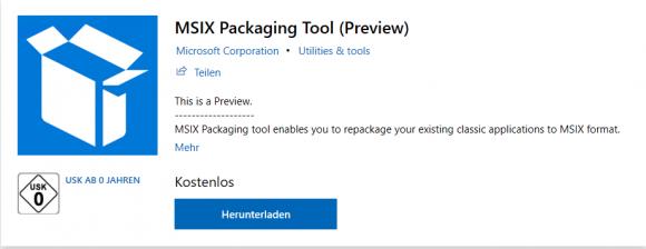 Das Packaging Tool für MSIX liegt aktuell als Preview vor und kann über den Store bezogen werden.
