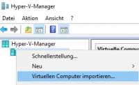 Virtuelle Maschine in Hyper-V importieren